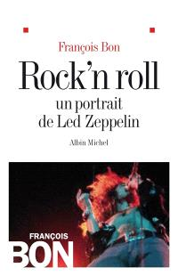 Rock'n roll : un portrait de Led Zeppelin