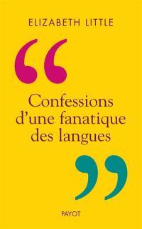 Confessions d'une fanatique des langues
