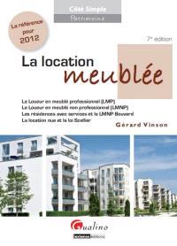 La location meublée : le loueur en meublé professionnel (LMP), le loueur en meublé non professionnel (LMNP), les résidences avec services et le LMNP Bouvard, la location nue et la loi Scellier