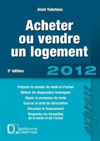 Acheter ou vendre un logement : 2012