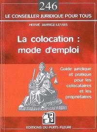 La colocation, mode d'emploi : guide juridique et pratique pour les colocataires et les propriétaires