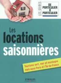 Les locations saisonnières : tourisme vert, mer et montagne mais aussi Paris et l'Ile-de-France