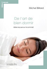 De l'art de bien dormir : idées reçues sur le sommeil