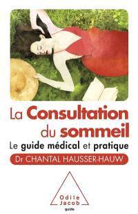 La consultation du sommeil : le guide médical et pratique