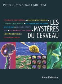 Les mystères du cerveau : connaître et soigner