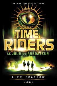 Time riders. Volume 2, Le jour du prédateur