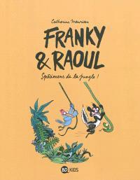 Franky & Raoul : spécimens de la jungle !