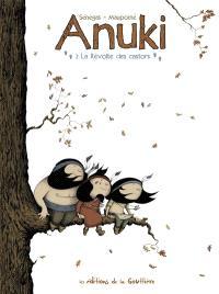 Anuki. Volume 2, La révolte des castors