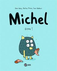 Michel. Volume 1, Grou !