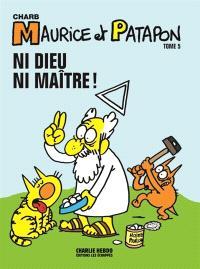 Maurice et Patapon. Volume 5, Ni dieu ni maître !