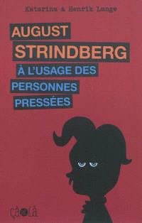 August Strindberg : à l'usage des personnes pressées