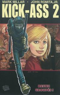 Kick-Ass 2. Volume 1, Restez groupés !