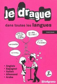 Je drague dans toutes les langues : anglais, espagnol, italien, allemand, arabe