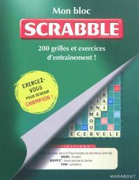 Mon bloc Scrabble : 200 grilles et exercices d'entraînement !