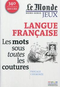 Langue française : les mots sous toutes les coutures