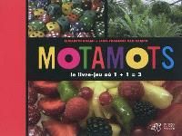 Motamots : le livre-jeu où 1+1=3