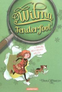 Wilma Tenderfoot. Volume 1, L'énigme des coeurs gelés