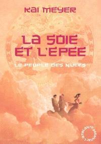Le peuple des nuées. Volume 1, La soie et l'épée