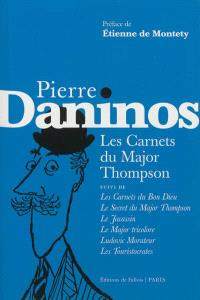 Les carnets du major Thompson; Suivi de Les carnets du Bon Dieu; Le secret du major Thompson
