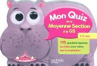 Mon quiz de la moyenne section à la GS, 4-5 ans : 115 questions-réponses pas bêtes pour réviser tout le programme !