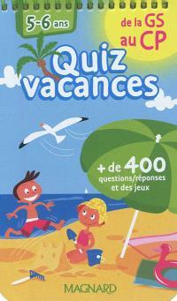 Quiz vacances : de la GS au CP, 5-6 ans : + de 400 questions-réponses et des jeux