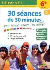 Prêt pour la 5e ! : 30 séances de 30 minutes maxi pour réviser toute son année : 6e vers la 5e, été 2012