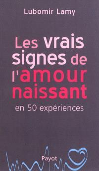 Les vrais signes de l'amour naissant : en 50 expériences
