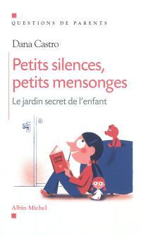 Petits silences, petits mensonges : le jardin secret de l'enfant