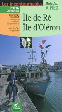 Ile-de-Ré, Ile d'Oléron : 18 balades exceptionnelles, inclus île d'Aix, île Madame