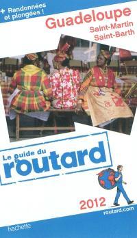 Guadeloupe : les Saintes, Marie-Galante, la Désirade, Saint-Martin, Saint-Barthélemy : 2012