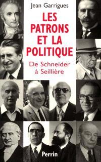 Les patrons et la politique : de Schneider à Seillière