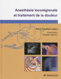 Anesthésie locorégionale et traitement de la douleur