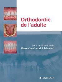Orthodontie de l'adulte : rôle de l'orthodontie dans la réhabilitation générale de l'adulte