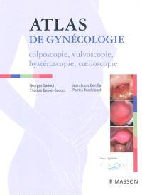 Atlas de gynécologie : colposcopie, vulvoscopie, hystéroscopie, coelioscopie