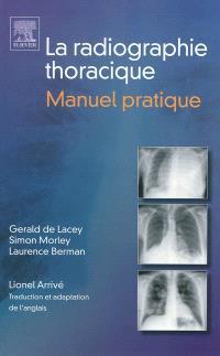 La radiographie thoracique : manuel pratique