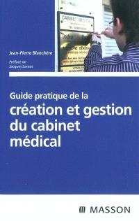 Guide pratique de la création et gestion du cabinet médical
