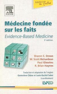 Médecine fondée sur les faits = Evidence-based medicine