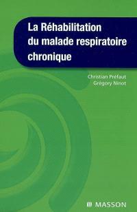 La réhabilitation du malade respiratoire chronique