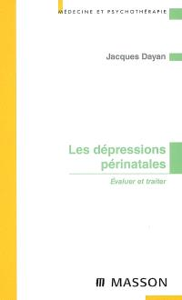 Les dépressions périnatales : évaluer et traiter