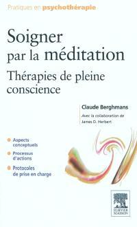 Soigner par la méditation : thérapies de pleine conscience