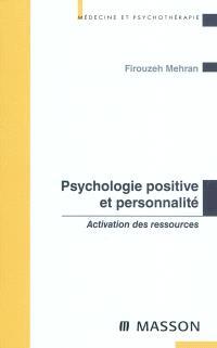 Psychologie positive et personnalité : activation des ressources