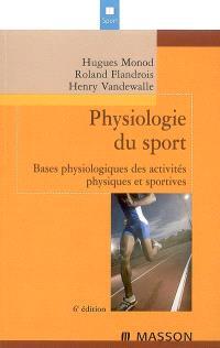 Physiologie du sport : bases physiologiques des activités physiques et sportives
