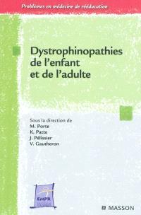 Dystrophinopathies de l'enfant et de l'adulte : maladies de Duchenne, Becker et apparentées
