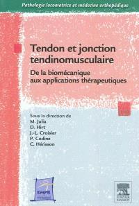 Tendon et jonction tendinomusculaire : de la biomécanique aux applications thérapeutiques