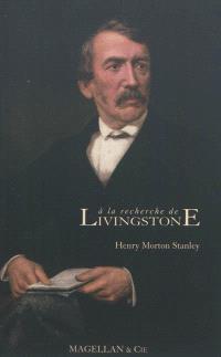 A la recherche de Livingstone : récit