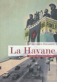 La Havane : dans les rues et dans le temps