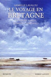 Le voyage en Bretagne : de Nantes à Brest, de Brest à Saint-Malo