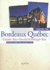 Bordeaux Québec : regards croisés sur les deux cités