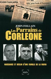 Les parrains de Corleone : naissance et déclin d'une famille de la mafia