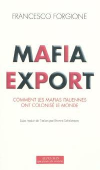 Mafia export : comment les mafias italiennes ont colonisé le monde